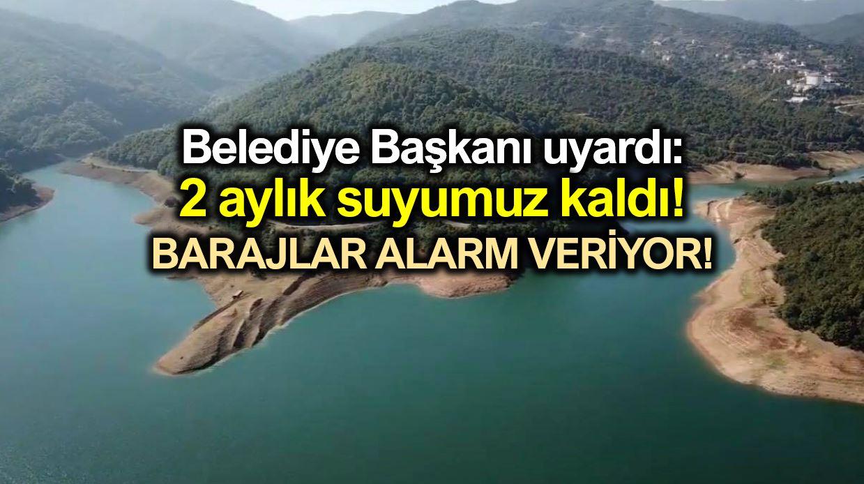 Yalova'da su sıkıntısı! Belediye Başkanı uyardı: 2 aylık suyumuz kaldı!