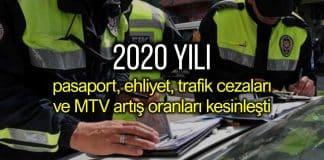 2020 pasaport, ehliyet, trafik cezaları ve MTV artış oranları belli oldu
