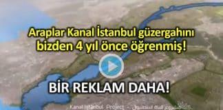Araplar Kanal İstanbul güzergahını bizden 4 yıl önce öğrenmiş