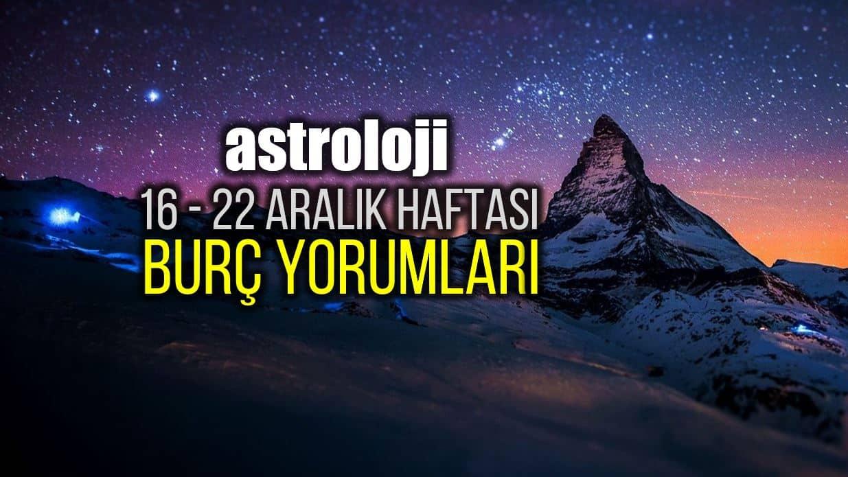 Astroloji: 16 - 22 Aralık 2019 haftalık burç yorumları