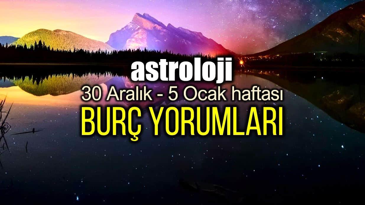 Astroloji: 30 Aralık 2019 - 5 Ocak 2020 haftalık burç yorumları