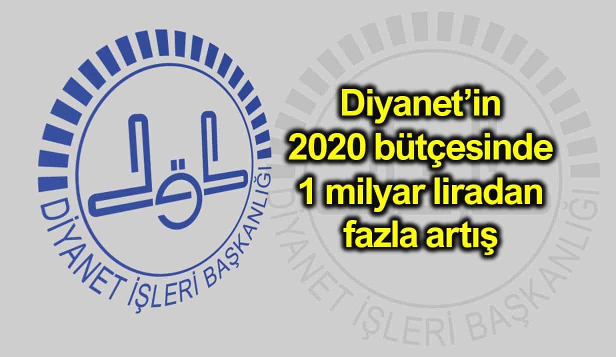 Diyanet 2019 yılında 10 milyar 445 milyon lira harcadı 2020 bütçesi 1 milyar liradan fazla artış ne kadar