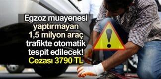 Egzoz muayenesi cezası 3790 TL! Trafikte otomatik tespit edilecek