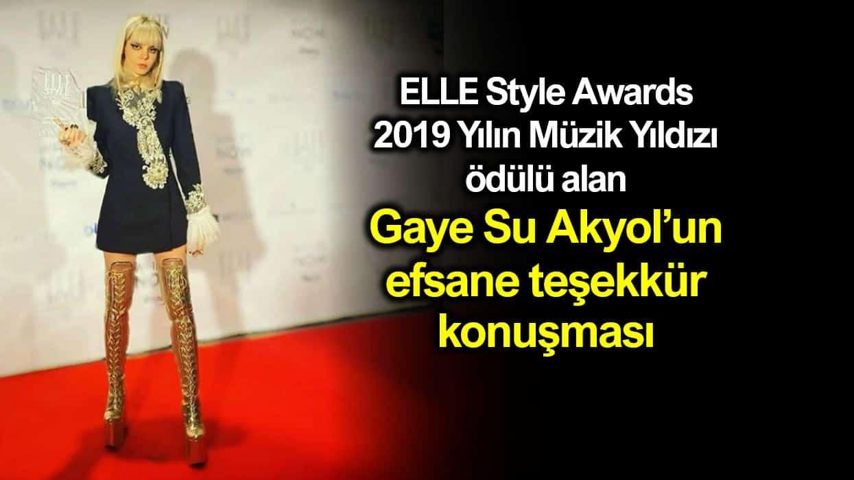 Gaye Su Akyol efsane teşekkür konuşması ELLE Style Awards 2019 Yılın Müzik Yıldızı