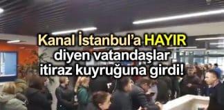 Vatandaş Kanal İstanbul projesinin iptali için akın etti!