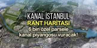 Kanal İstanbul rant haritası: 6 bin özel parsele kanal piyangosu