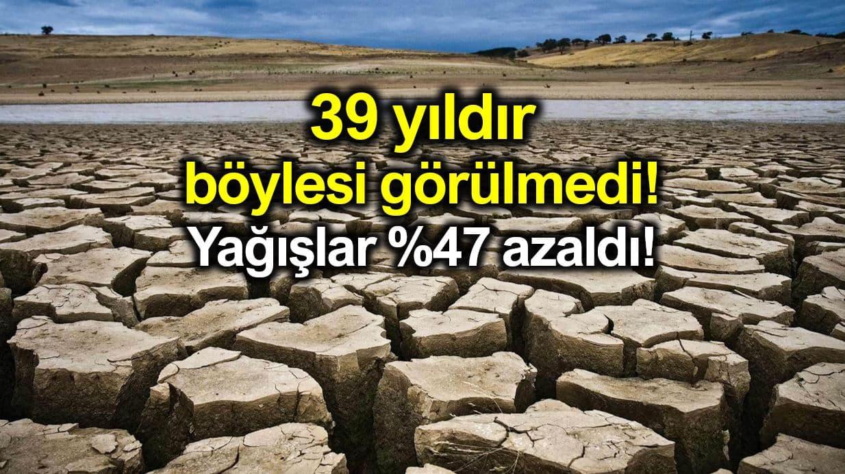Son 39 yılın en kurak sonbaharı: Yağışlar yüzde 47 azaldı!
