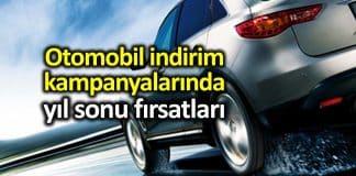 Otomobil indirim kampanyalarında yıl sonu fırsatları!