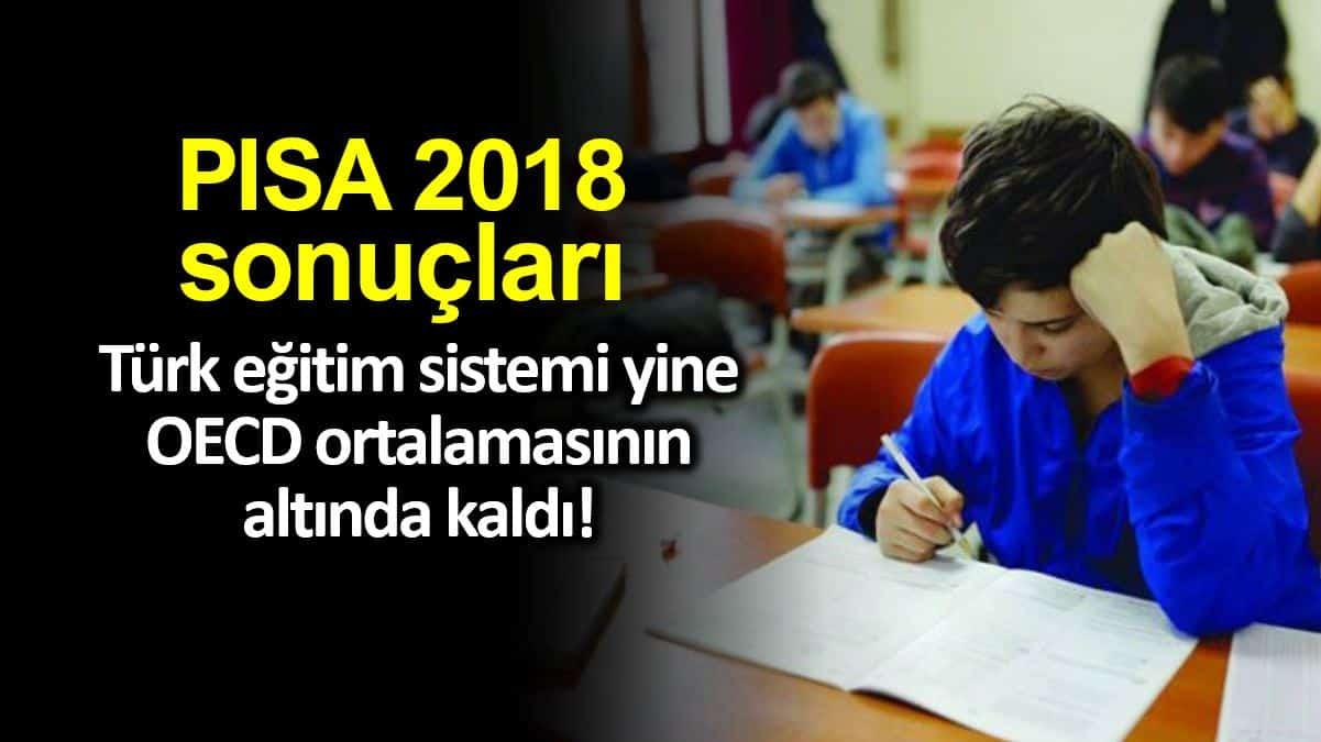 PISA 2018 sonuçları açıklandı: Türkiye yine OECD ortalamasının altında