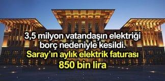 Saray'ın aylık elektrik faturası 850 bin lira
