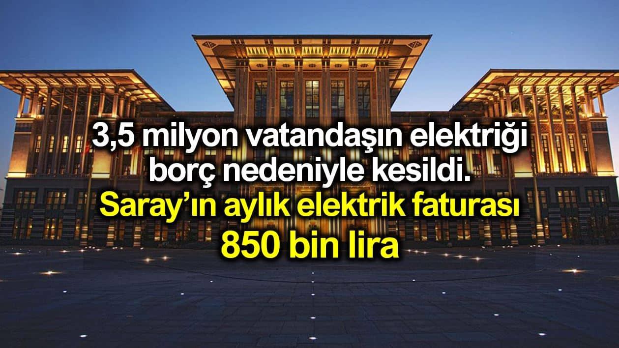 Saray aylık elektrik faturası 850 bin lira