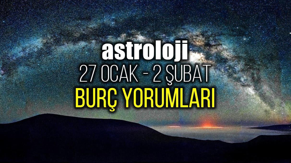 Astroloji: 27 Ocak - 2 Şubat 2020 haftalık burç yorumları