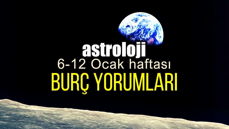 Astroloji: 6 - 12 Ocak 2020 haftalık burç yorumları
