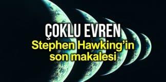 Çoklu evren teorisi: Stephen Hawking ölmeden önceki son makalesi