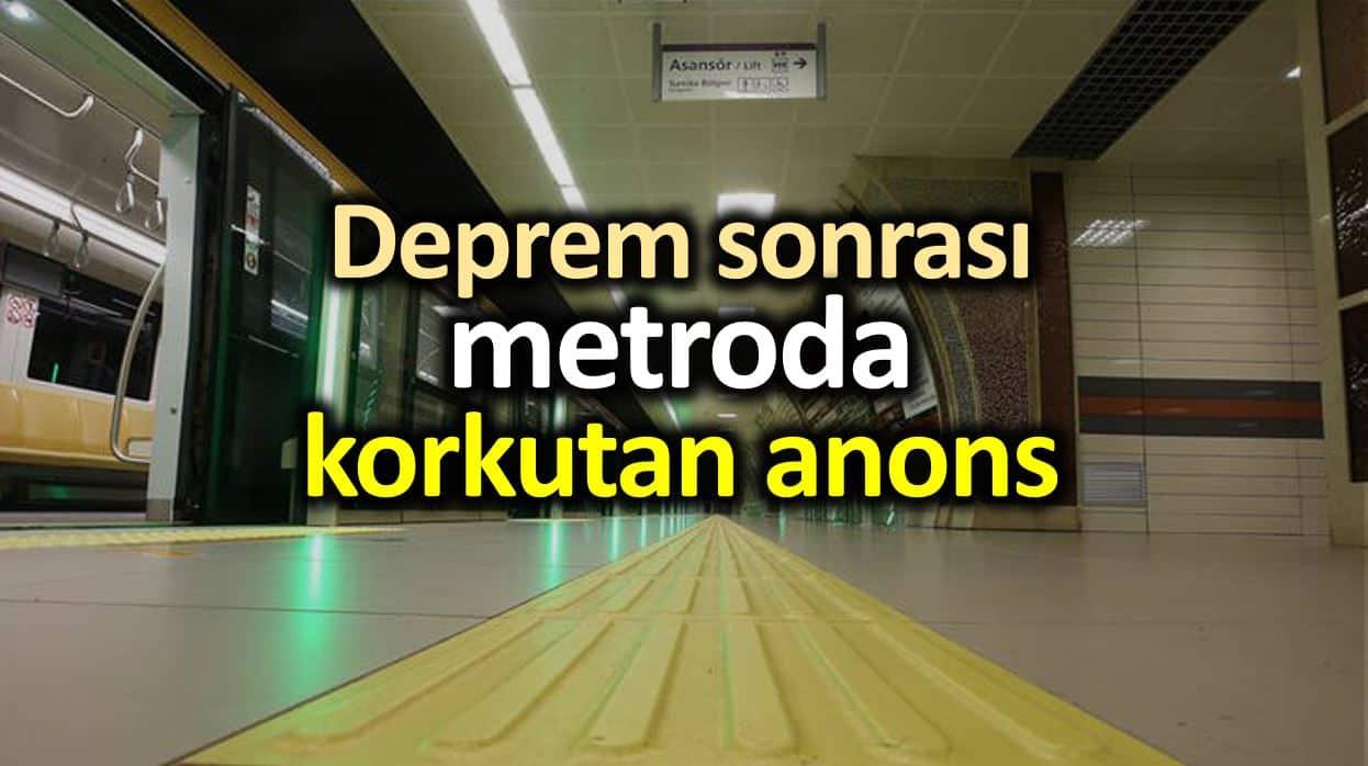 Deprem sonrası metroda korkutan anons!