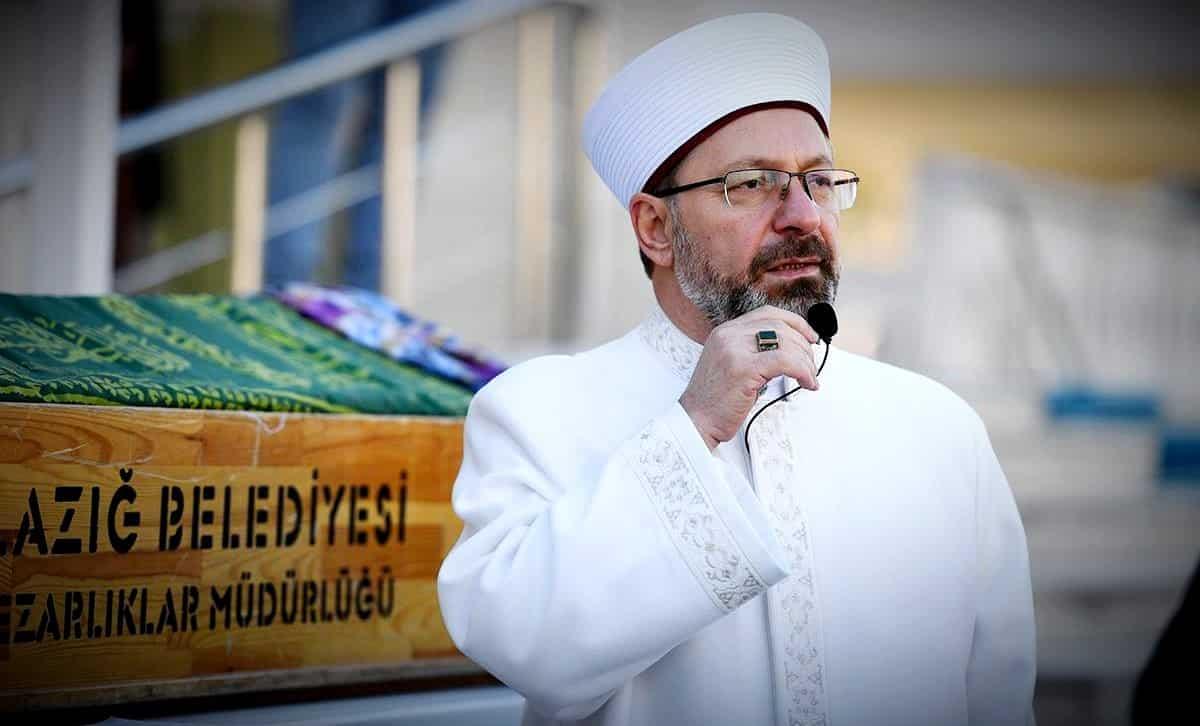 Diyanet İşleri Başkanı Ali Erbaş: Depremde vefat edenler hükmen şehit