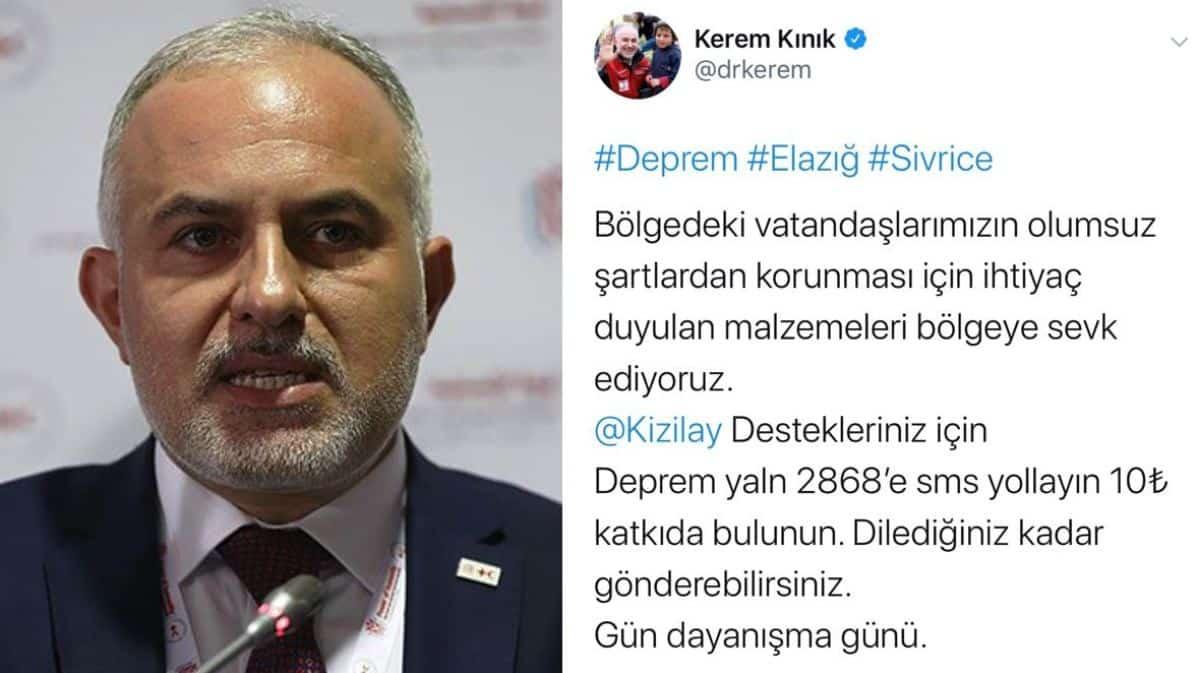 Elazığ depreminin ardından Kızılay Başkanı Kerem Kınık tepki!