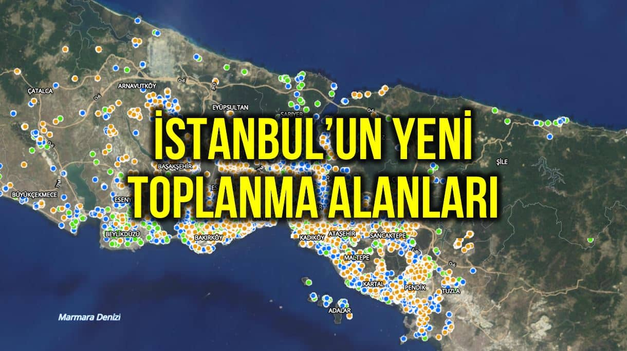 İBB İstanbul da yeni deprem toplanma alanlarını açıkladı