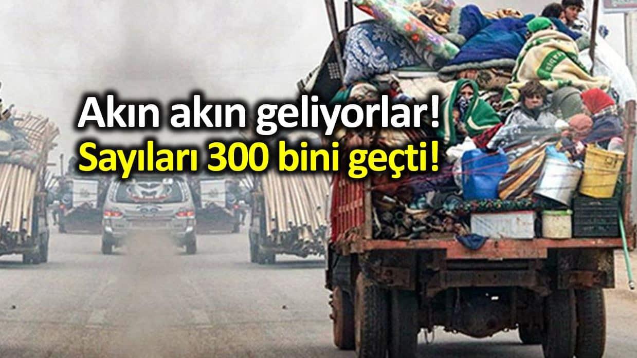 İdlib den Türkiye sınırına göç edenlerin sayısı 300 bini geçti!