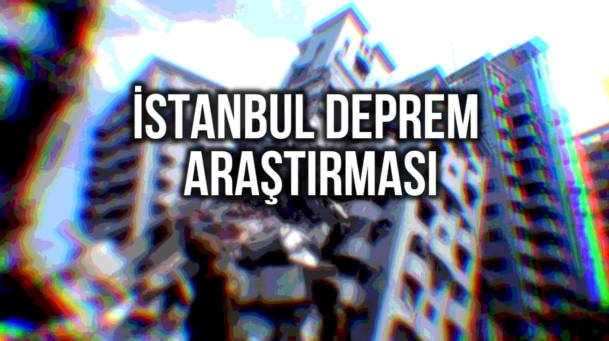 İstanbul deprem araştırması: Ne kadar hazırlıklıyız?