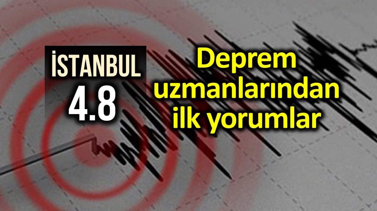 İstanbul daki 4.8 lik depremin ardından deprem uzmanlarından ilk yorumlar