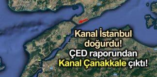Kanal İstanbul ÇED raporundan Kanal Çanakkale çıktı!