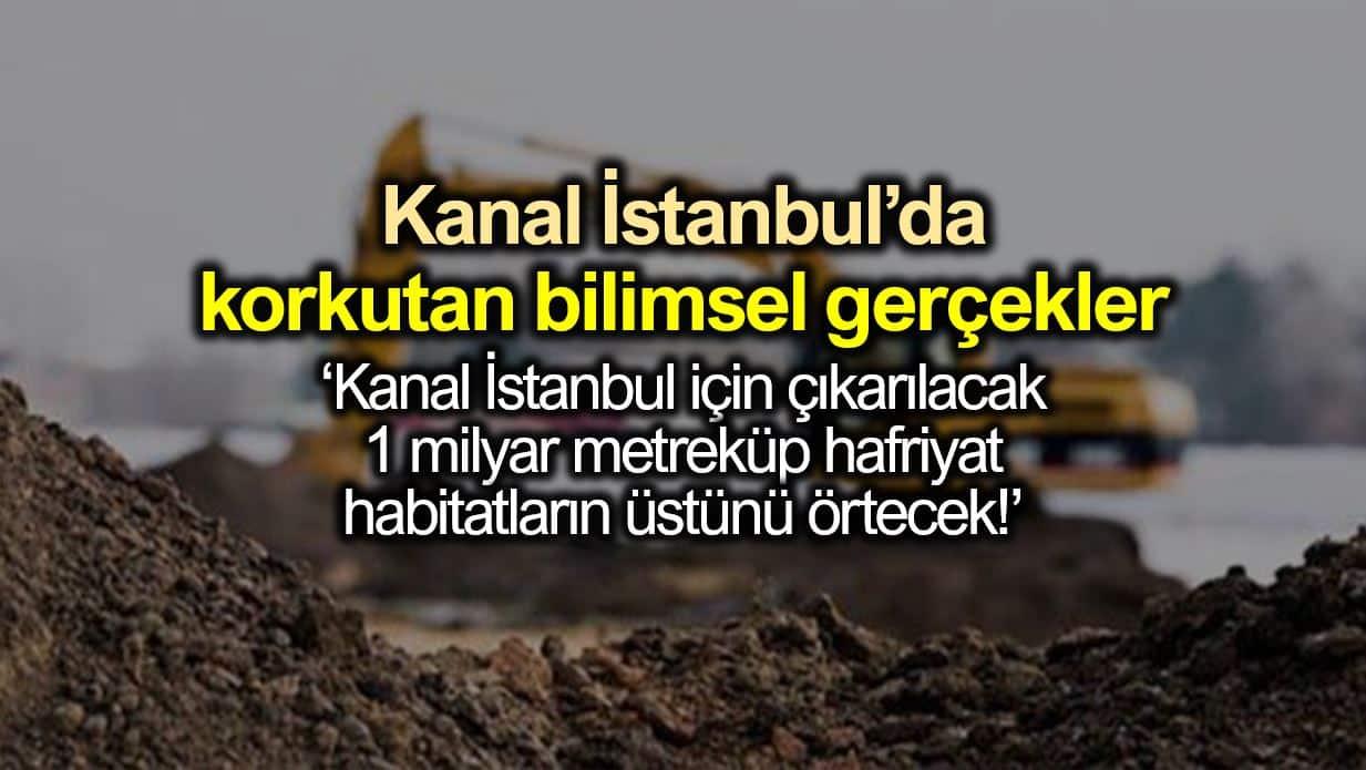 Kanal İstanbul için çıkarılacak 1 milyar metreküp hafriyat habitatların üstünü örtecek!
