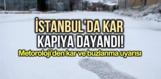 Meteoroloji İstanbul için kar yağışı ve buzlanma uyarısı yaptı!