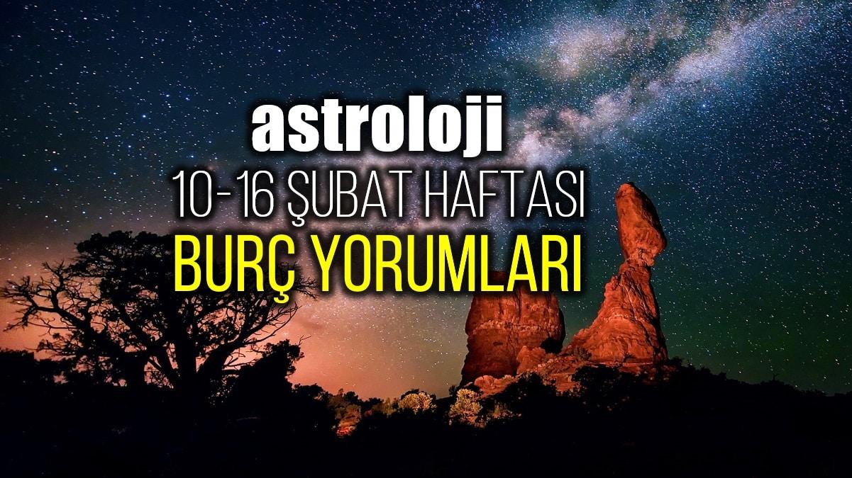 Astroloji: 10 - 16 Şubat 2020 haftalık burç yorumları