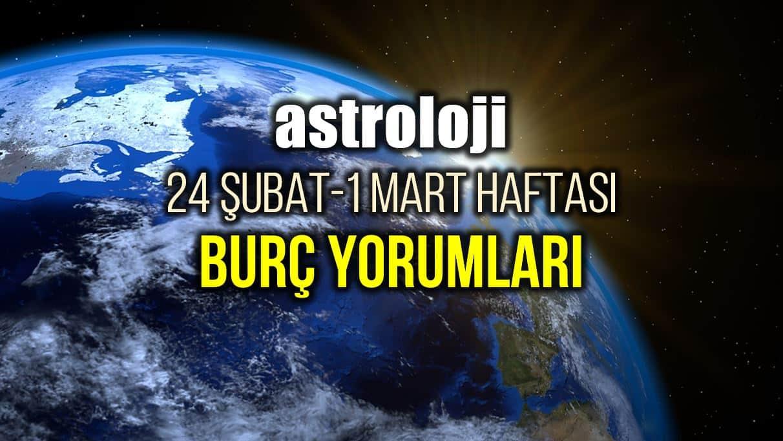 Astroloji: 24 Şubat - 1 Mart 2020 haftalık burç yorumları