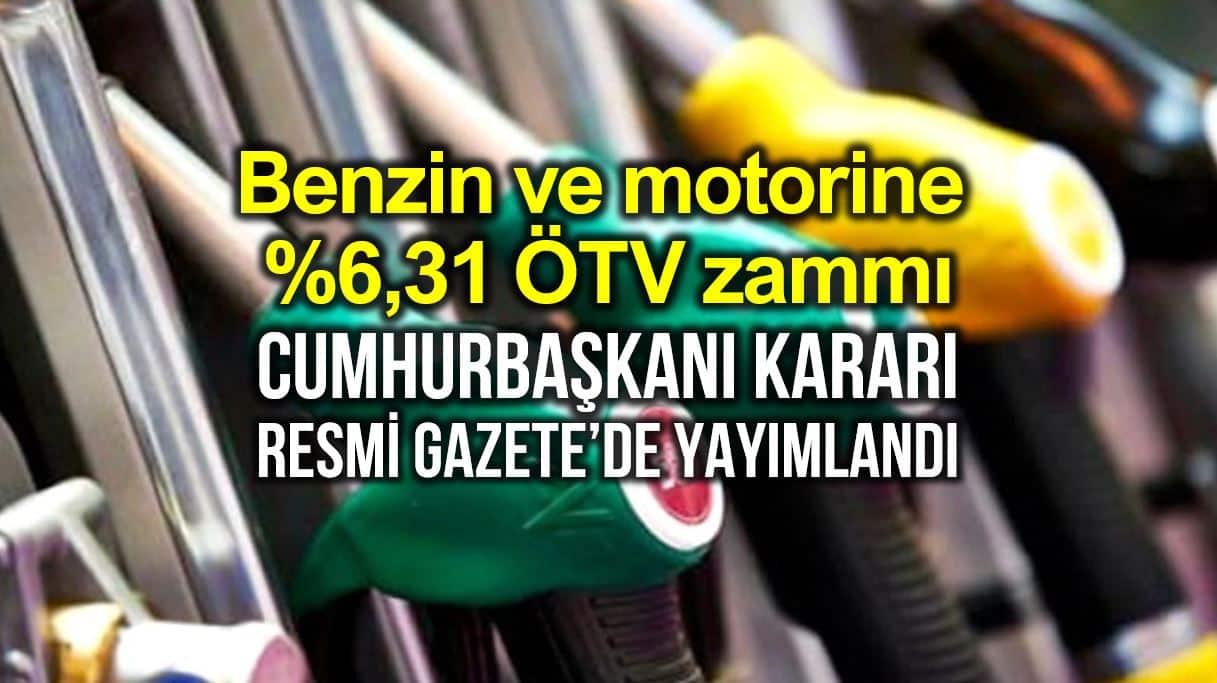 Benzin ve motorine yüzde 6,31 lÖTV zammı!