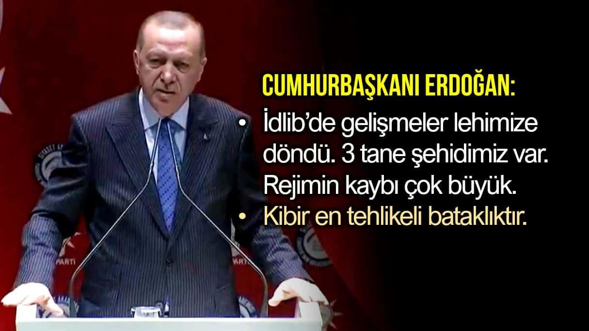 Erdoğan: İdlib de gelişmeler şu anda lehimize döndü