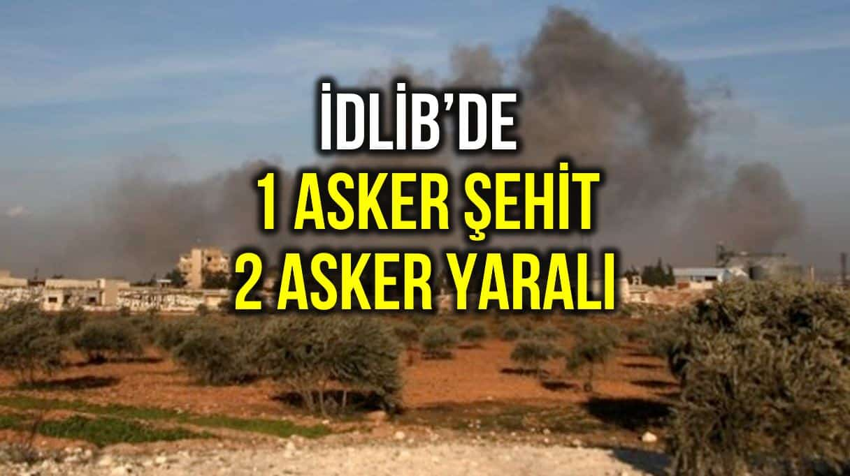 MSB: İdlib de topçu saldırısında 1 asker şehit oldu, 2 asker yaralandı