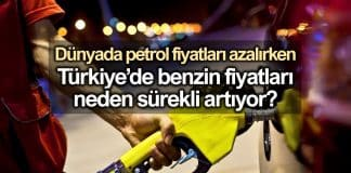 Petrol fiyatları dünyada azalırken Türkiye de benzin fiyatı neden artıyor?