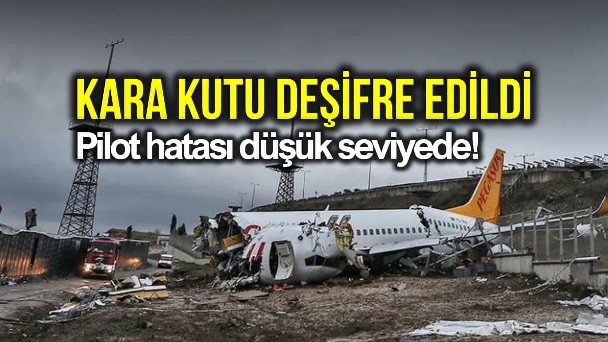 Sabiha Gökçen deki uçak kazasında karakutu deşifre edildi!