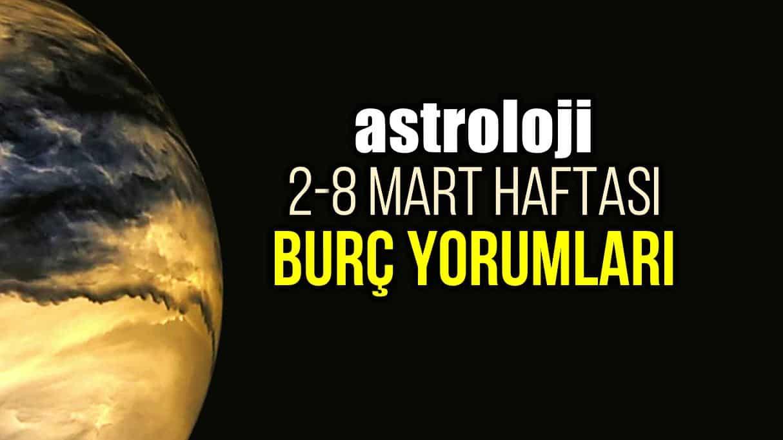 Astroloji: 2 - 8 Mart 2020 haftalık burç yorumları