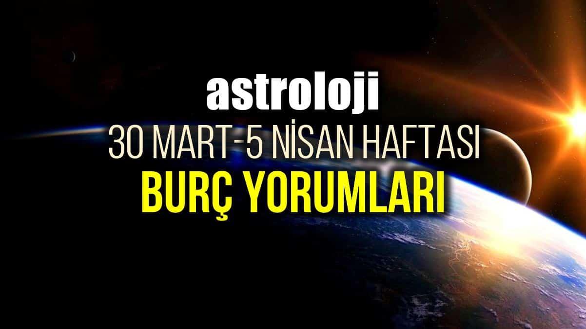 Astroloji: 30 Mart - 5 Nisan 2020 haftalık burç yorumları