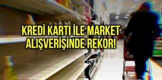 Corona alışverişi: Banka ve kredi kartı ile market harcamasında rekor!