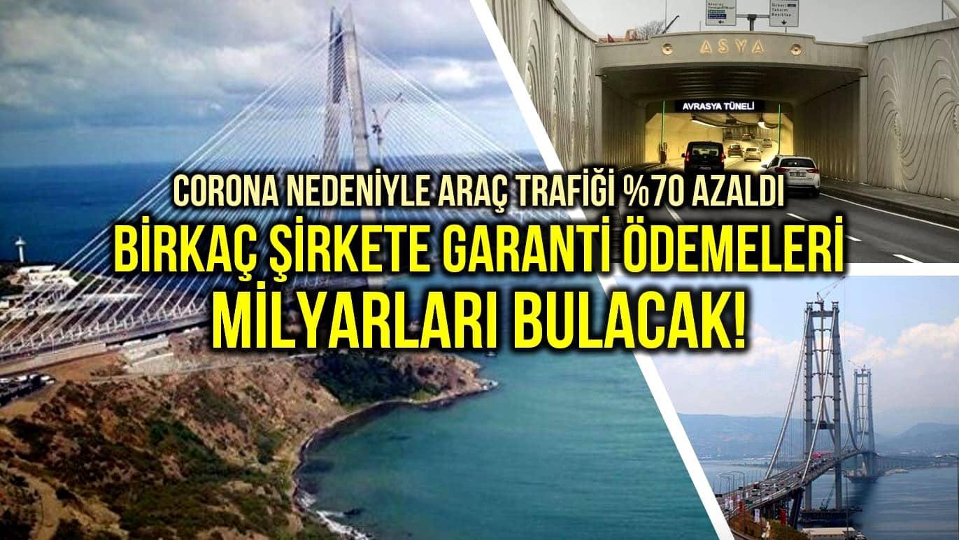 Corona nedeniyle araç trafiği azalan köprüler için garanti ödemeleri milyarları bulacak!