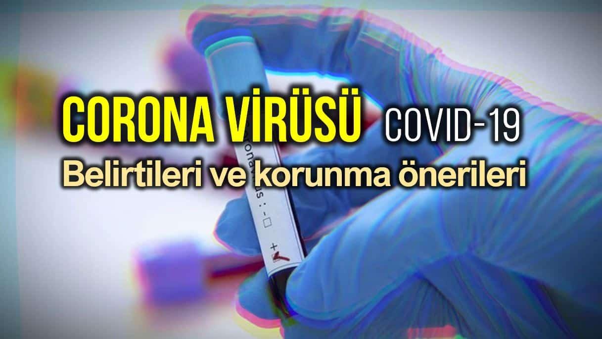 Corona virüsü (Covid-19) belirtileri neler? İşte korunmak için öneriler