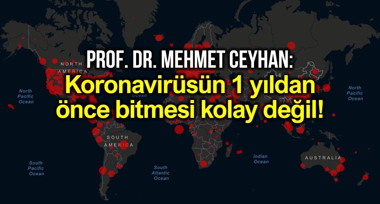Corona virüsü salgını ne zaman biter? Prof. Dr. Mehmet Ceyhan açıkladı