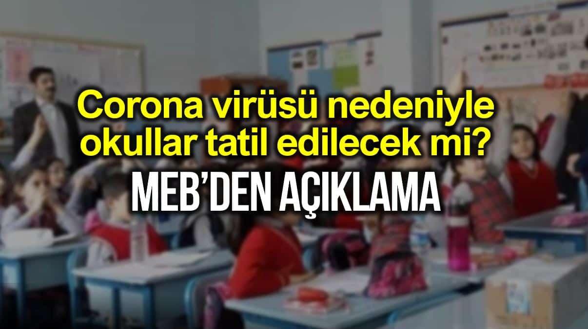 Corona virüsü nedeniyle okullar tatil edilecek mi? MEB'den açıklama!