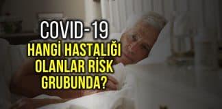 Covid-19 virüsünde hangi hastalığı olanlar risk altında?
