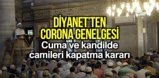 Diyanet corona genelgesi: Cuma ve kandilde camiler kapalı!