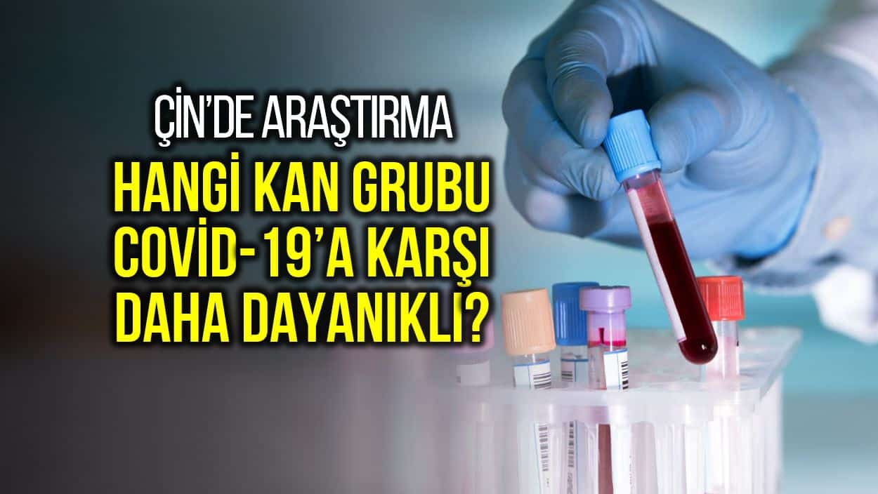 Hangi kan grubu Covid-19 corona virüsü karşı daha az ve daha fazla etkileniyor?