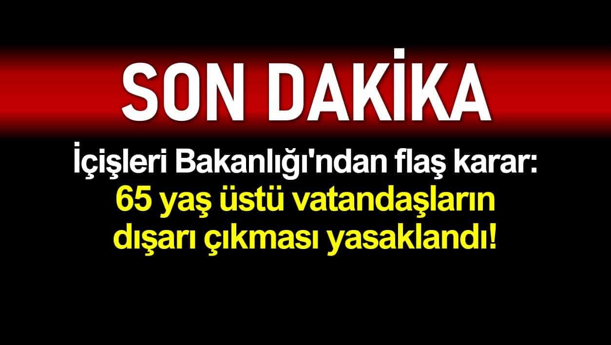 İçişleri Bakanlığı 65 yaş üstü için karar: Dışarı çıkmaları yasaklandı!