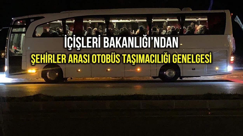 İçişleri Bakanlığı şehirlerarası otobüs taşımacılığı genelgesi
