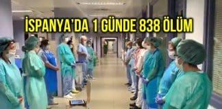 İspanya da en kötü gün: 24 saatte 838 kişi öldü!