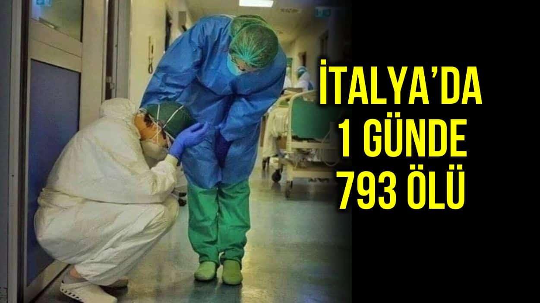 İtalya da Covid-19 nedeniyle son 24 saatte 793 kişi öldü!