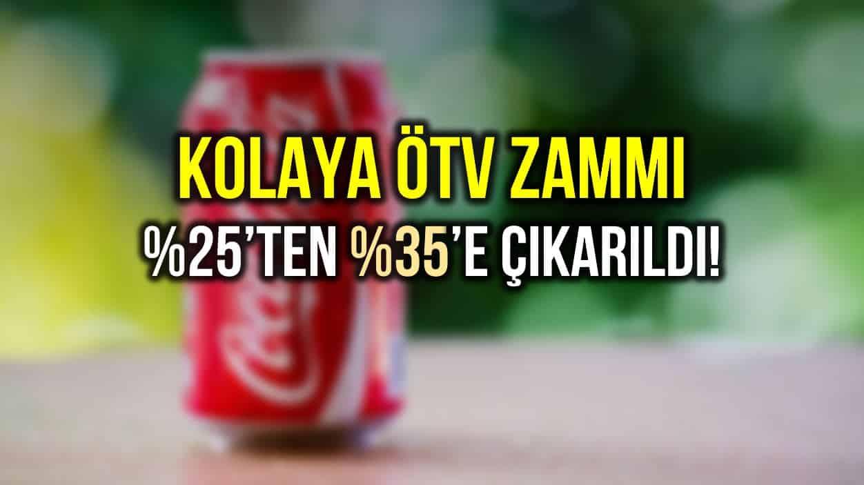 Kola, puro ve sigarillo ürünlerine ÖTV zam oranı artırıldı!